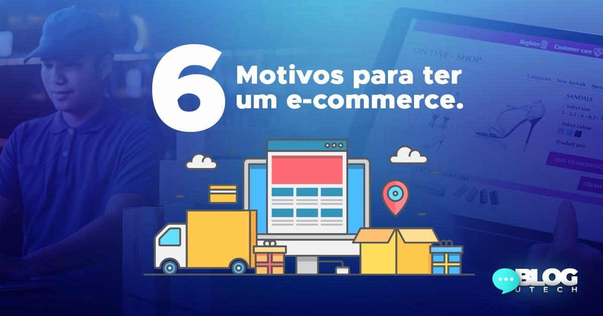 6 motivos para ter um e-commerce