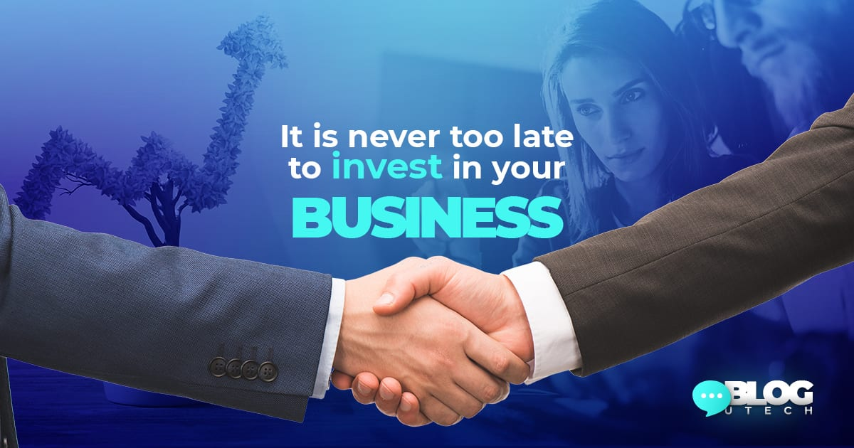 It is never too late to invest in your business