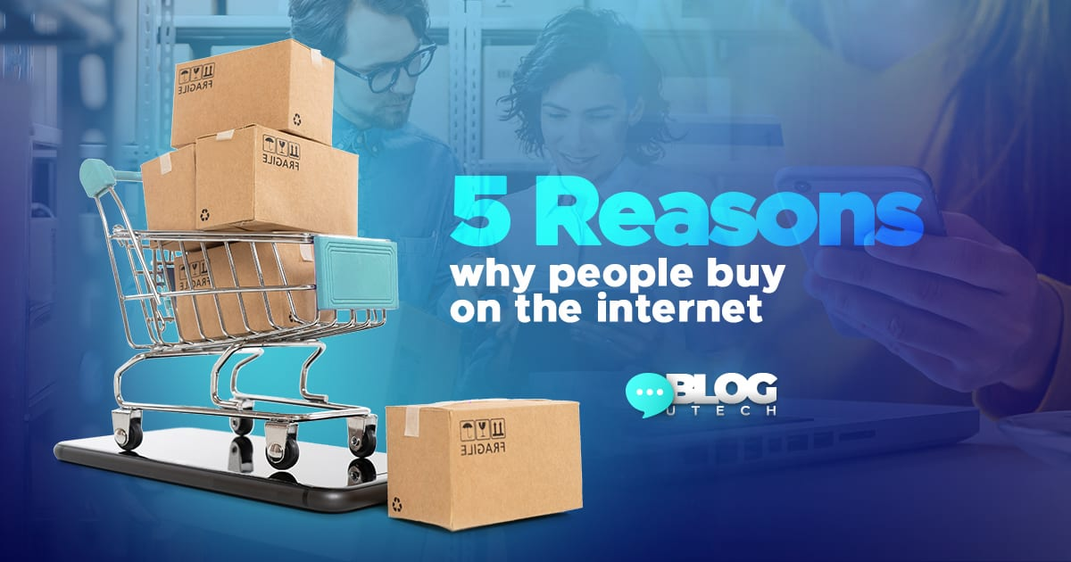 Reasons why people buy on the internet.