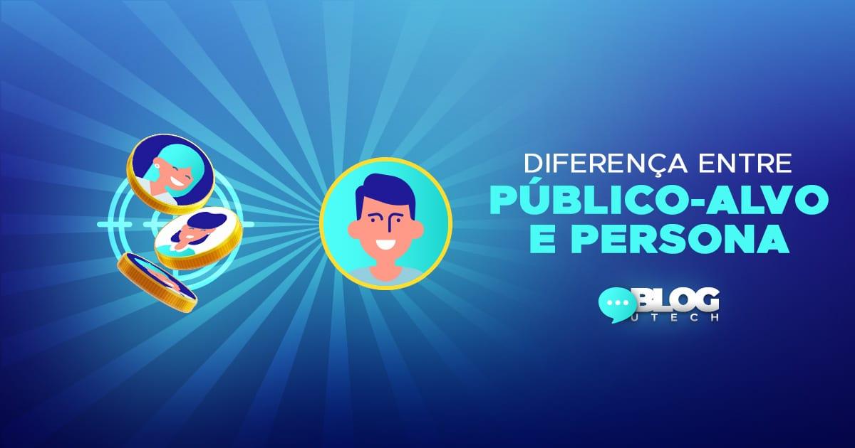 diferença de persona e publico alvo
