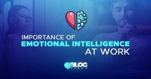 Importance of emotional intelligence at work