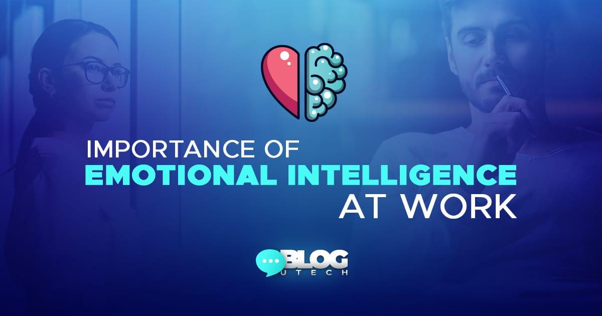Importance of emotional intelligence at work