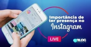 importancia de ter presença no instagram